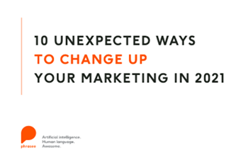 10 Unexpected Ways to Change Up Your Marketing in 2021