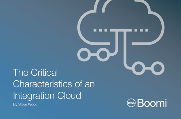 Dell Boomi The Critical Characteristics of an Integration Cloud