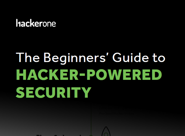 HackerOne The Beginners' Guide to Hacker-Powered Security