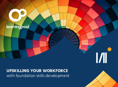Learning Pool Upskilling Your Workforce with Foundation Skills Development