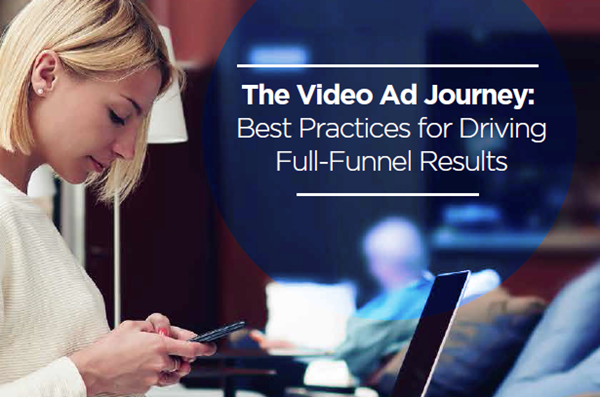 ViralGains The Video Ad Journey: Best Practices for Driving Full-Funnel Results