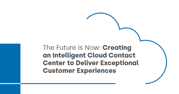 Five9 Creating an Intelligent Cloud Contact Center to Deliver Exceptional Customer Experiences