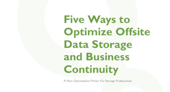 Silver Peak 5 Ways to Optimise Offsite Data Storage and Business Continuity