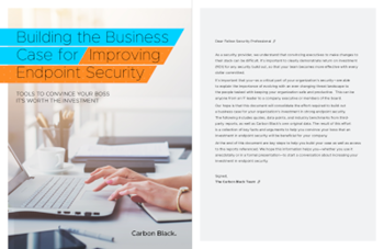 Carbon Black Building the Business Case for Improving Endpoint Security
