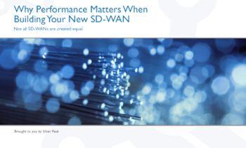 Silver Peak Why Performance Matters When Building Your New SD-WAN