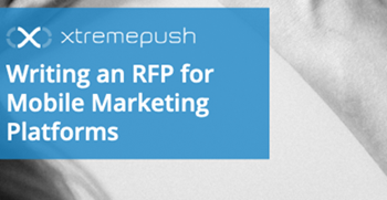Xtremepush- How to Write an RFP for Mobile Marketing Platforms