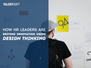 Talentsoft How HR Leaders are Driving Innovation using Design Thinking