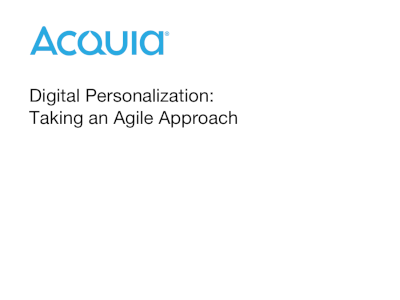Acquia Digital Personalization: Taking an Agile Approach