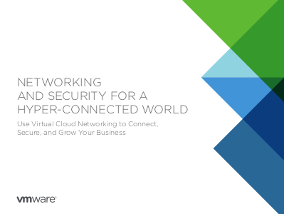 VMware Networking and Security for a Hyper-Connected World