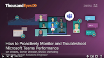 Thousandeyes How to Proactively Monitor and Troubleshoot Microsoft Teams Performance