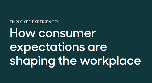 How Consumer Expectations are Shaping the Workplac