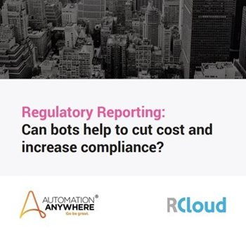 RCloud Regulatory Reporting: Can bots help to cut cost and increase compliance?