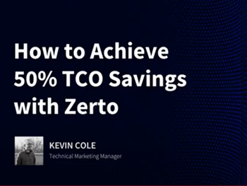Zerto How to Achieve 50percent TCO Savings