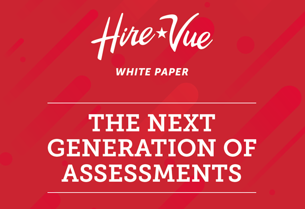 HireVue The Next Generation of Assessments