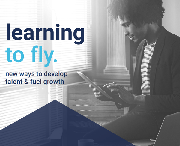 Cornerstone OnDemand Learning to Fly. New Ways to Develop Talent and Fuel Growth