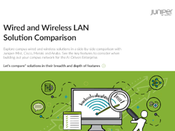Juniper Networks Wired and Wireless LAN Solution Comparison