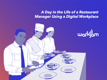 Workjam A Day in the Life of a Restaurant Manager Using a Digital Workplace