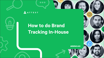 Attest-6 Reasons Why You Should Track Your Brand In-House