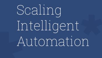 Getting Started and Scaling Intelligent Automation