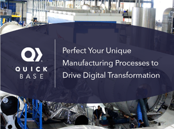 QuickBase Perfect Your Unique  Manufacturing Processes to Drive Digital Transformation
