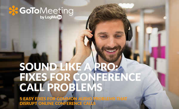 LogMeIn Sound Like A Pro: Fixes for Conference Call Problems