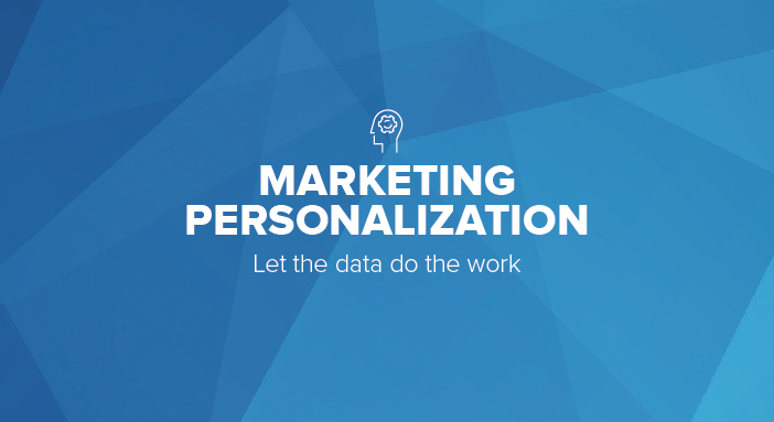 Marketing Personalization: Let the Data Do the Work