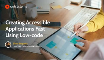How to Build Accessible Apps Fast with Low Code