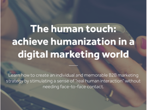 lead forensics The Human Touch: Achieve Humanization in A Digital Marketing World