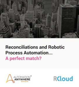 RCloud Reconciliations and Robotic Process Automation... A perfect match?