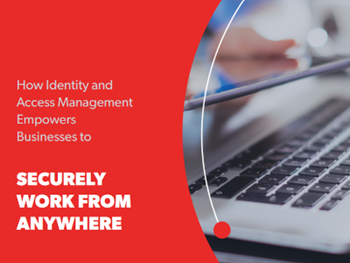 LastPass How IAM Empowers Businesses to Securely Work from Anywhere