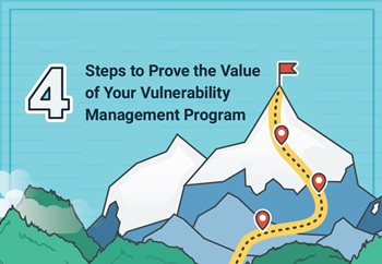 4 Steps to Prove the Value of Your Vulnerability Management Program