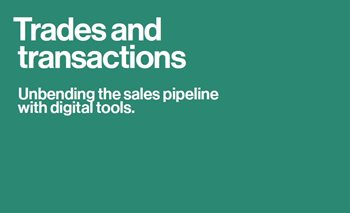 Trades and Transactions: Unbending the Sales Pipeline with Digital Tools