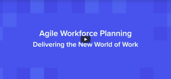Agile workforce planning – Delivering the new world of work