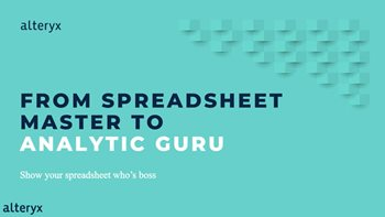 Alteryx From Spreadsheet Master to Analytic Guru