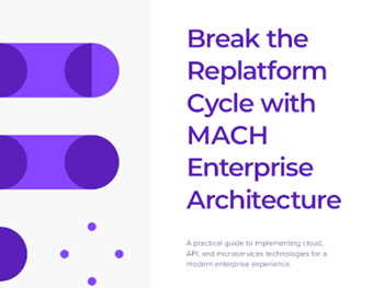 Contentstack - Break the Replatform Cycle with MACH Enterprise Architecture