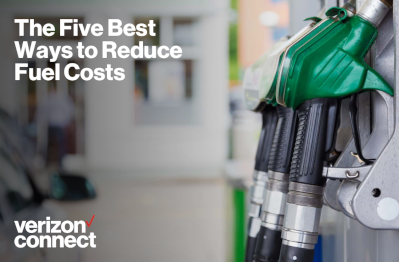 Verizon Connect Five Best Ways to Reduce Fuel Costs