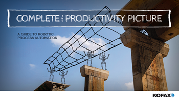 Kofax Complete the Productivity Picture: A Guide to Robotic Process Automation