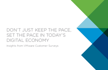 VMware Don't Just Keep The Pace, Set The Pace In Today's Digital Economy