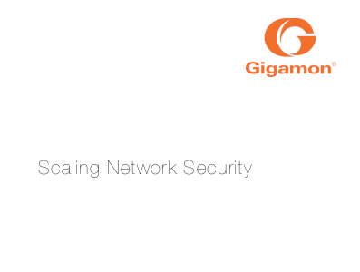 Gigamon Scaling Network Security
