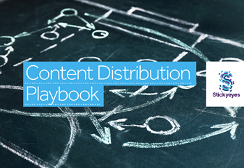 Stickyeyes The Content Distribution Playbook