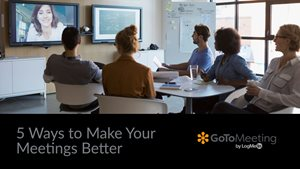 5 Ways to Make Your Meetings Better