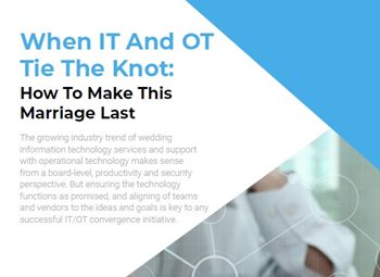 When IT And OT Tie The Knot: How To Make This Marriage Last