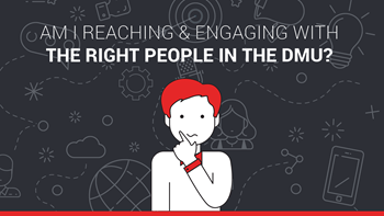 Am I Reaching & Engaging with the Right People in the DMU?