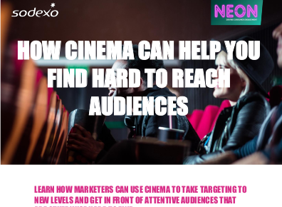 Sodexo How Cinema Can Help You Find Hard to Reach Audiences