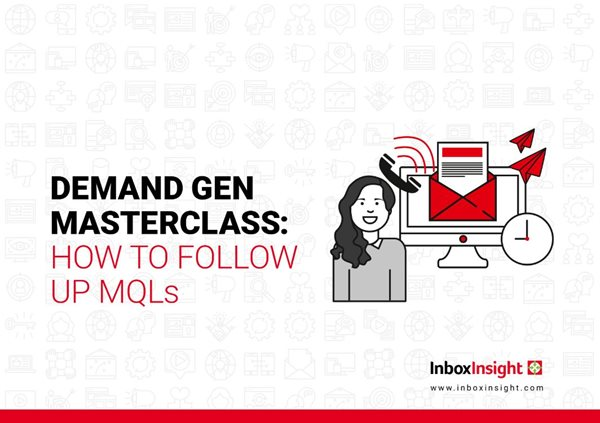 Demand Generation Masterclass: How to Follow Up MQLs
