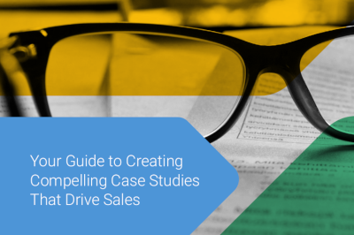 Your Guide to Creating Compelling Case Studies That Drive Sales