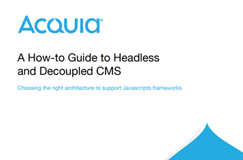 Acquia A How-To Guide to Headless and Decoupled CMS