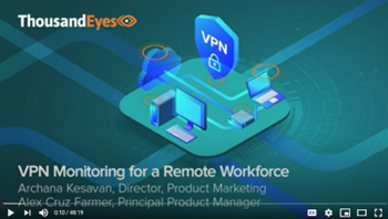 Thousandeyes VPN Monitoring for a Remote Workforce