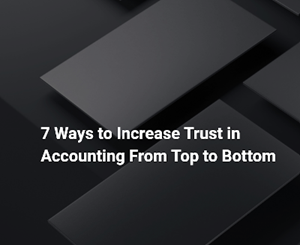 BlackLine 7 Ways to Increase Trust in Accounting From Top to Bottom