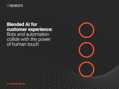 GenesysBlended AI for Customer Experience: Bots and Automation Collide with the Power of Human Touch